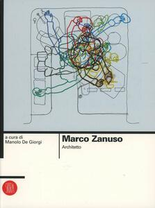 Marco Zanuso. Architetto. Ediz. illustrata - copertina