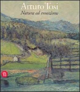Arturo Tosi. Natura ed emozione - copertina