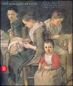 Da Caravaggio a Ceruti. La scena di genere e l'immagine dei «Pitocchi» - copertina