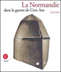 La normandie dans la guerre de cent ans 1346-1450 - copertina