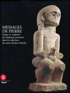 Messaggi di pietra. Monumenti e sculture in pietra dell'Indonesia dalle collezioni del museo Babier-Muller. Ediz. francese - copertina