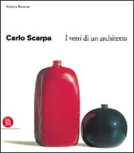 Carlo Scarpa. I vetri di un architetto - Marino Barovier - copertina