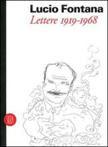 Lucio Fontana. Lettere (1919-1968) - copertina