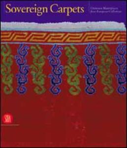 Sovrani tappeti. Il tappeto orientale dal XV al XIX secolo. Ediz. inglese