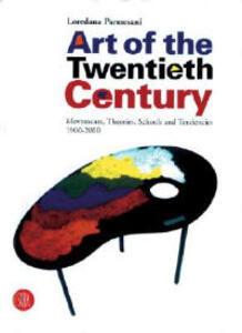 L' arte del secolo. Movimenti, teorie, scuole e tendenze 1900-2000. Ediz. inglese - Loredana Parmesani - copertina