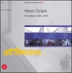 Henri Ciriani. Architetture 1960-2000