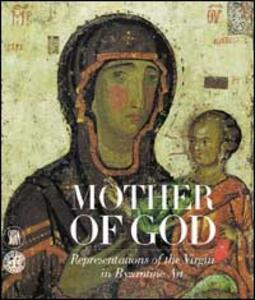 Mother of God. The representation of the virgin in byzantine art - copertina