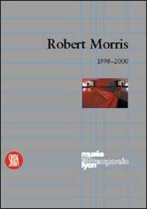 Robert Morris. From Mnemosyne to Clio: the Mirror to the Labyrinth. Ediz. francese e inglese - copertina