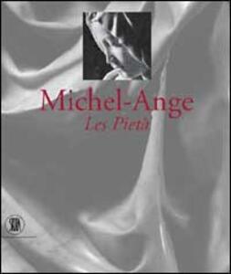 Michelangelo. Les Pietà - Antonio Paolucci - copertina