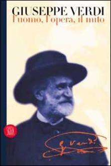 Montagneinnoir.it Giuseppe Verdi. L'uomo, l'opera, il mito Image