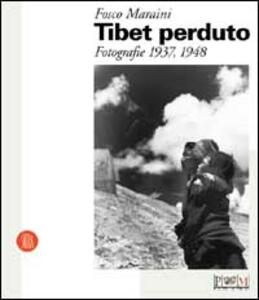 Tibet perduto. Fotografie 1937-1948 - Fosco Maraini - copertina