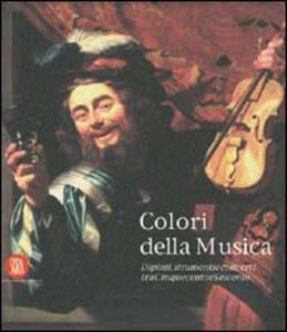 Colori della musica. Dipinti, strumenti, concerti tra Cinquecento e Seicento - copertina