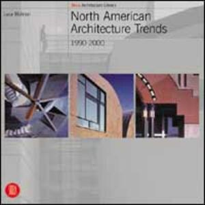 North american architecture. Trends - Luca Molinari - copertina
