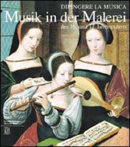 Dipingere la musica. Strumenti in posa nell'arte del Cinque e Seicento. Ediz. tedesca