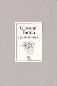Giovanni Fattori. I quaderni Farinola. Ediz. illustrata - copertina