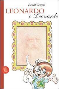 Leonardo e Leonardo. Guida per ragazzi - Fiorella Congedo - copertina