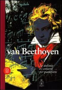 Van Beethoven. Le sinfonie e i concerti per pianoforte e orchestra - copertina