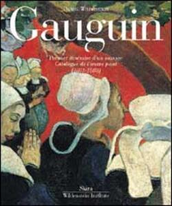 Gauguin. Catalogue raisonné. Ediz. illustrata. Vol. 1: Premier itinèraire d'un sauvage. Catalogue de l'oeuvre peint (1873-1888). - Daniel Wildenstein - copertina