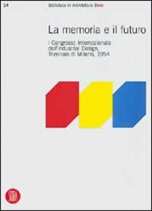 Memoria e futuro. Primo congresso internazionale dell'industrial-design, Triennale di Milano 1994 - Paolo Morello - copertina