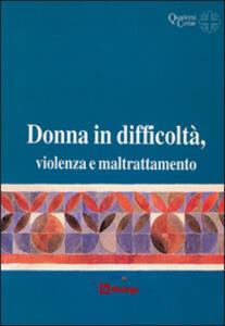 Donna in difficoltà, violenza e maltrattamento - copertina