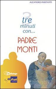 Tre minuti con... padre Monti - Aleandro Paritanti - copertina