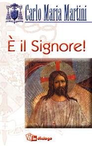 È il Signore - Carlo Maria Martini - copertina