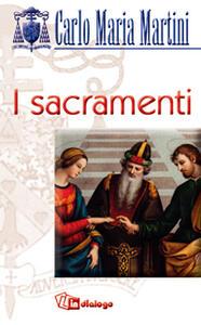 Dio ci risana con il suo amore. Sacramenti e preghiera - Carlo Maria Martini - copertina