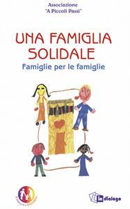 Una famiglia solidale. Famiglie per le famiglie - copertina