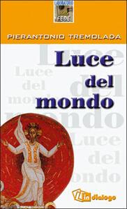 Luce del mondo - Pierantonio Tremolada - copertina