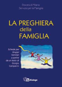 La preghiera della famiglia. Schede per gruppi famigliari a partire da un testo di Giorgio Campanini - copertina