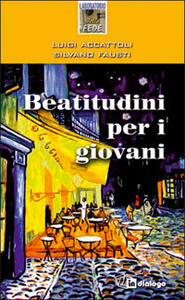 Beatitudini per i giovani - Luigi Accattoli,Silvano Fausti - copertina