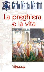 La preghiera e la vita - Carlo Maria Martini - copertina