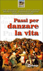 Passi per danzare la vita - Luigi Serenthà,Carlo Maria Martini,Bruno Forte - copertina