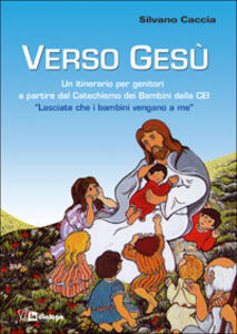 Verso Gesù - Silvano Caccia - copertina