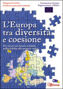 L' Europa tra diversità e coesione. Per vivere un futuro solidale nella fedeltà alle proprie radici - copertina