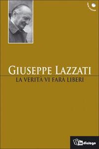 La verità vi farà liberi - Giuseppe Lazzati - copertina