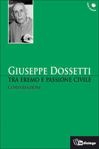 Tra eremo e passione civile. Conversazioni - Giuseppe Dossetti - copertina