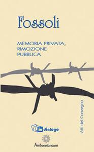 Fossoli. Memoria privata, rimozione pubblica - Anna M. Ori,Mimmo Franzinelli - copertina