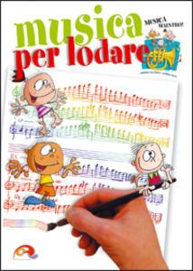 Musica per lodare. Libretto per la preghiera quotidiana dei ragazzi - copertina