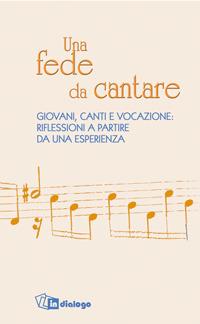 Una Una fede da cantare. Giovani, canti e vocazione: riflessioni a partire da una esperienza - Burgio Claudio Ruaro Pierangelo Uberti Bortolo - wuz.it