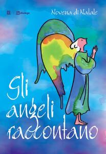 Gli angeli raccontano. Novena di Natale - copertina