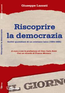 Riscoprire la democrazia. Scritti quotidiani di un cristiano laico (1984-1986) - copertina