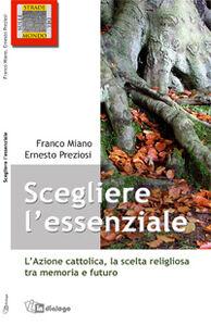 Scegliere l'essenziale. L'Azione Cattolica, la scelta religiosa tra memoria e futuro