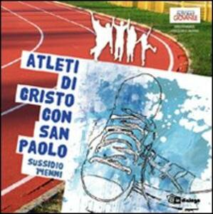 Atleti di Cristo con San Paolo. Sussidio 14enni