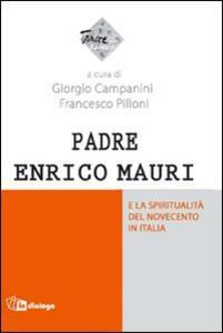 Padre Enrico Mauri e la spiritualità del Novecento in Italia - copertina