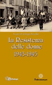 La Resistenza delle donne. 1943-1945 - copertina