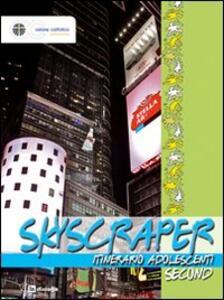 Skyscraper. Itinerario adolescenti. Second