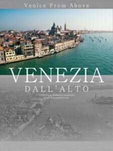 Venezia dall'alto. Venice from above. Ed. lusso