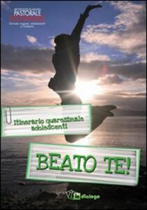 Beato te! Itinerario quaresimale adolescenti - copertina