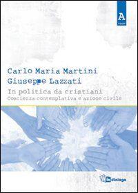 In politica da cristiani. Coscienza contemplativa e azione civile